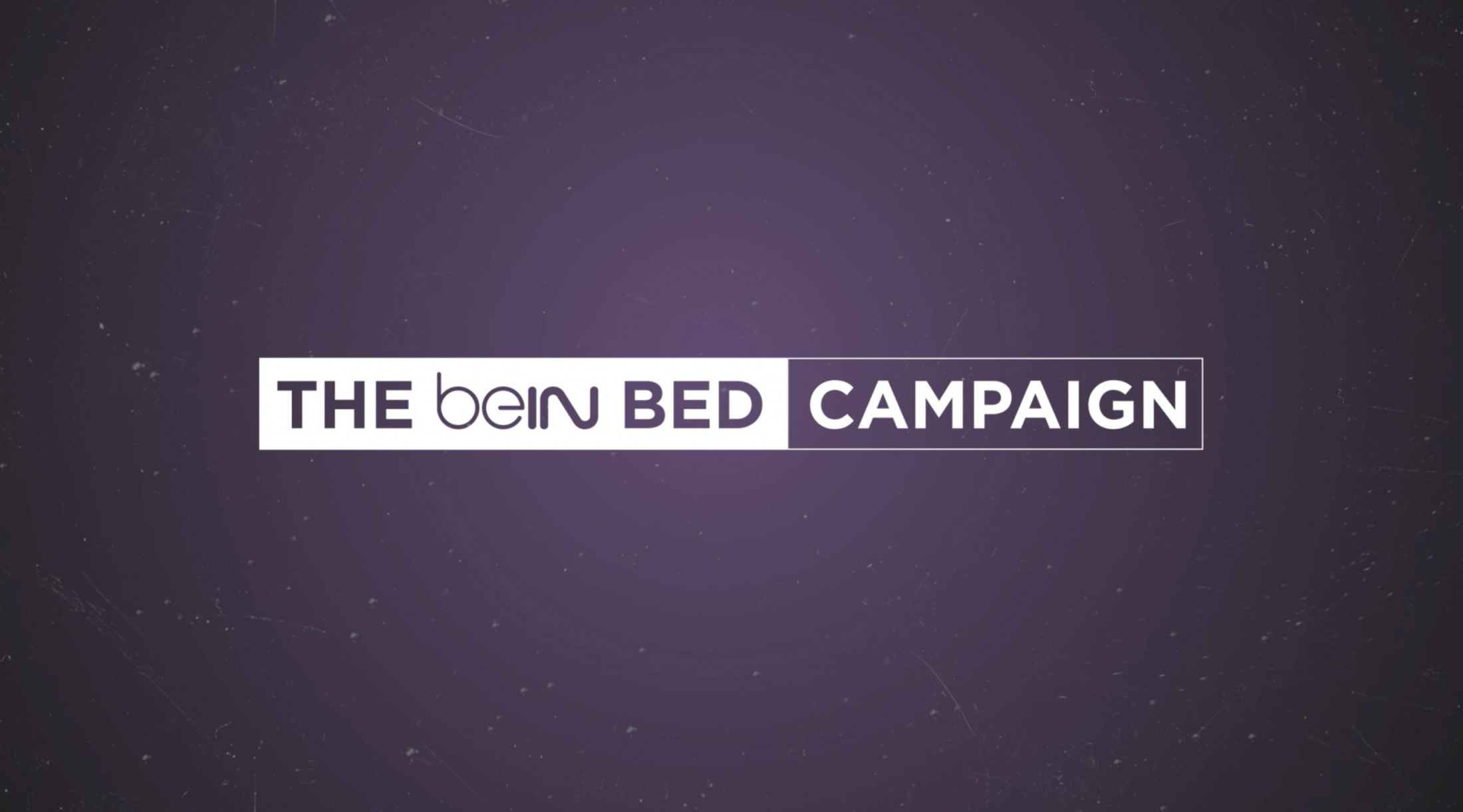 Thumbnail for The beIN BED CAMPAIGN