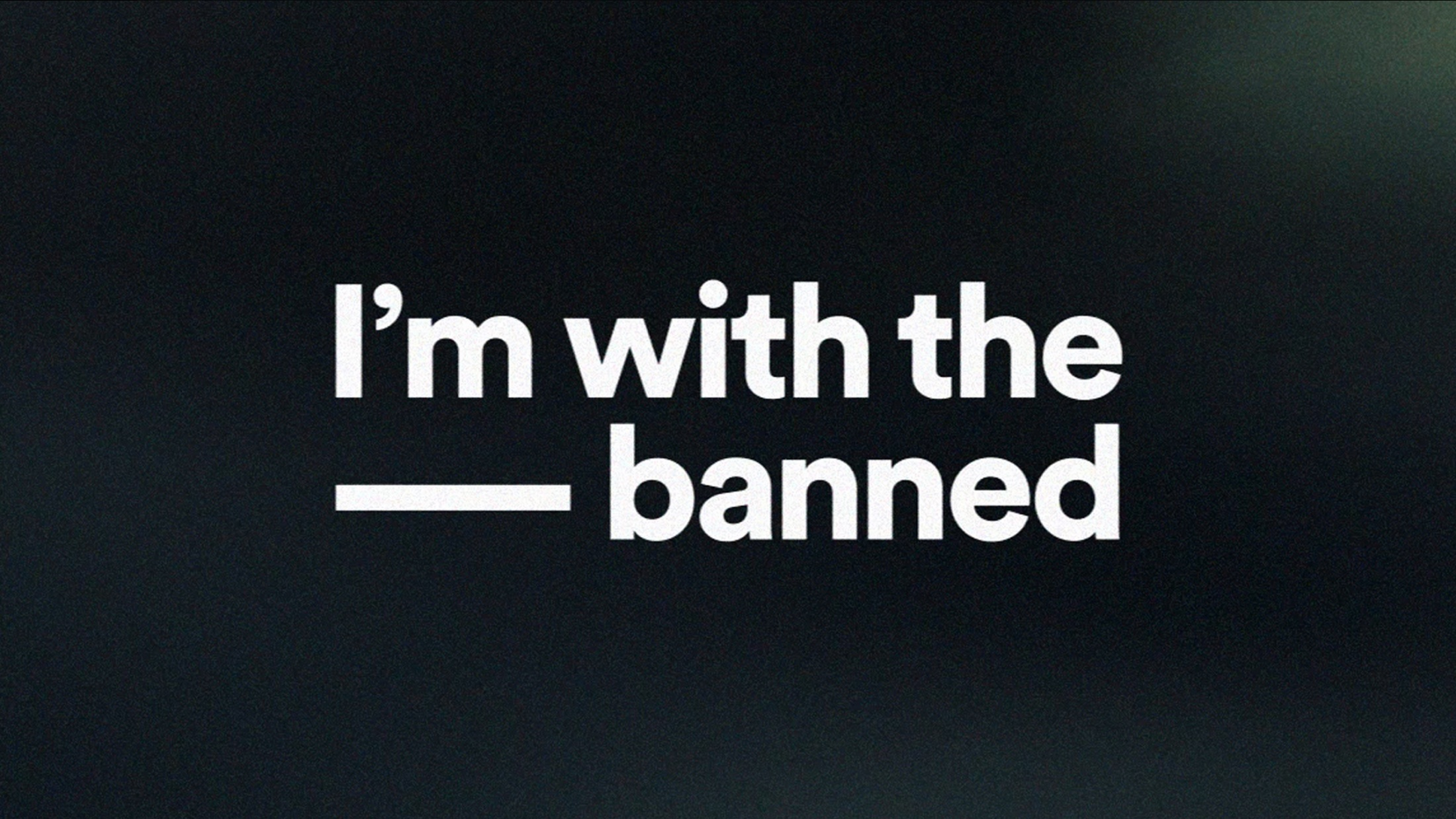 Thumbnail for I'm With The Banned
