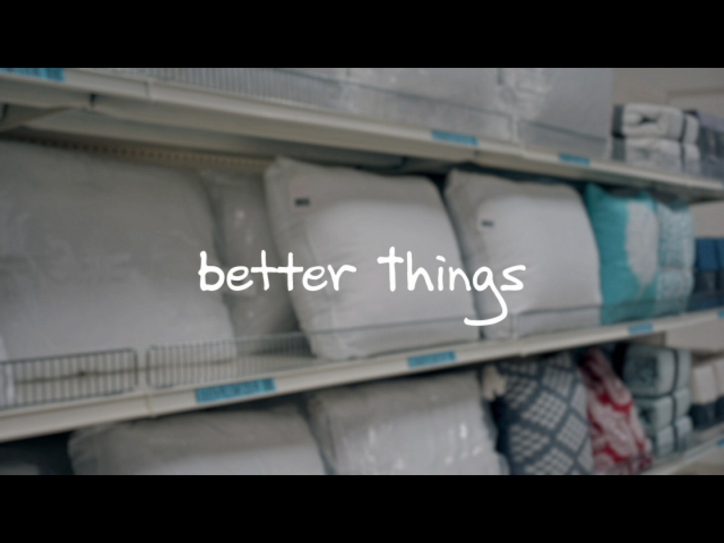 "Better Things ""Pillow"" :30 Thumbnail"