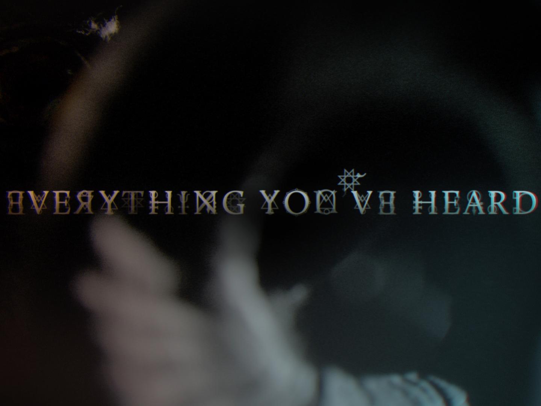 Everything You've Heard Thumbnail
