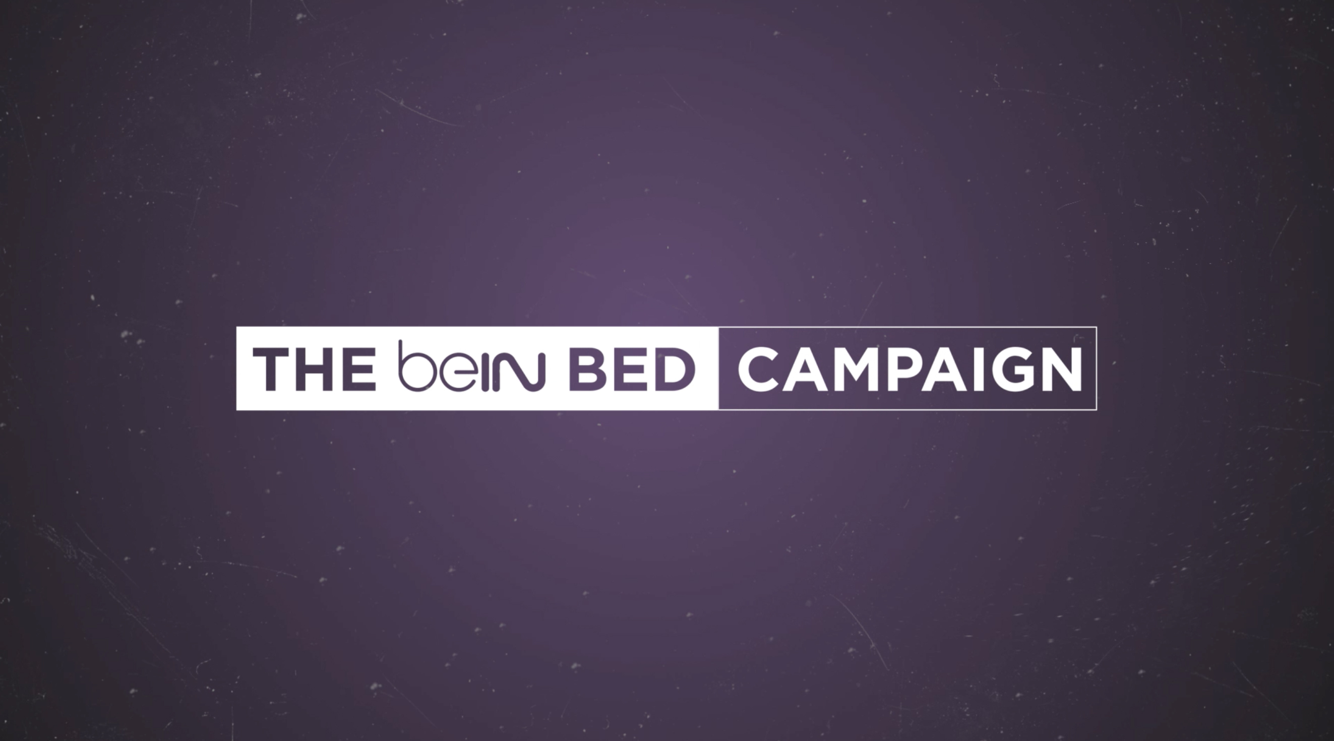 The beIN BED CAMPAIGN Thumbnail