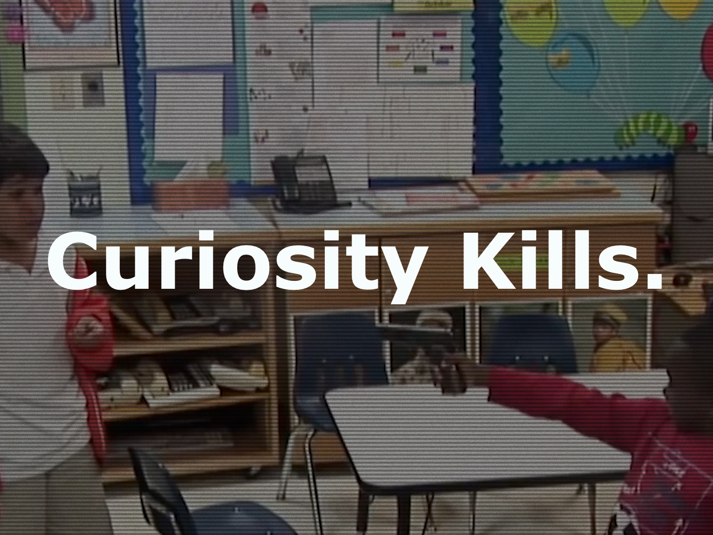 Curiosity Kills Thumbnail