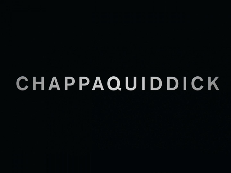 CHAPPAQUIDDICK: