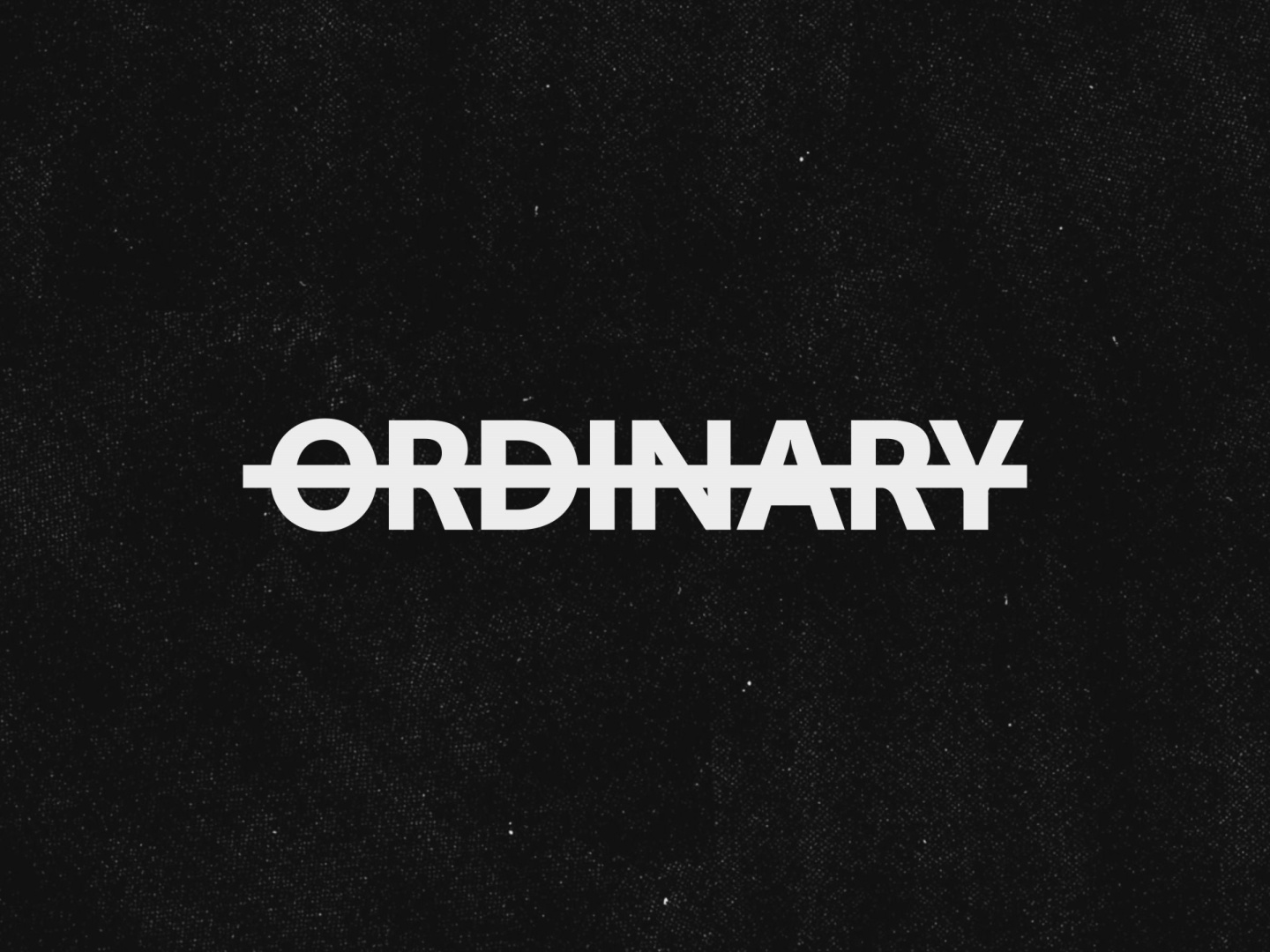 Anything But Ordinary - Campaign Thumbnail